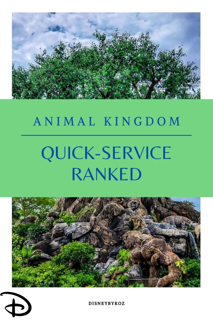 Animal Kingdom, Disney Dining Plan, DDP, WDW, Walt Disney World, quick service, food, restaurants, theme park, ranking,