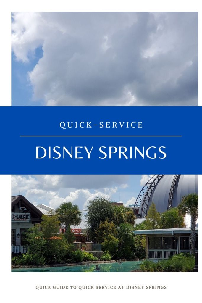 Disney springs, quick service, walt disney world, WDW, ddp, disney dining plan