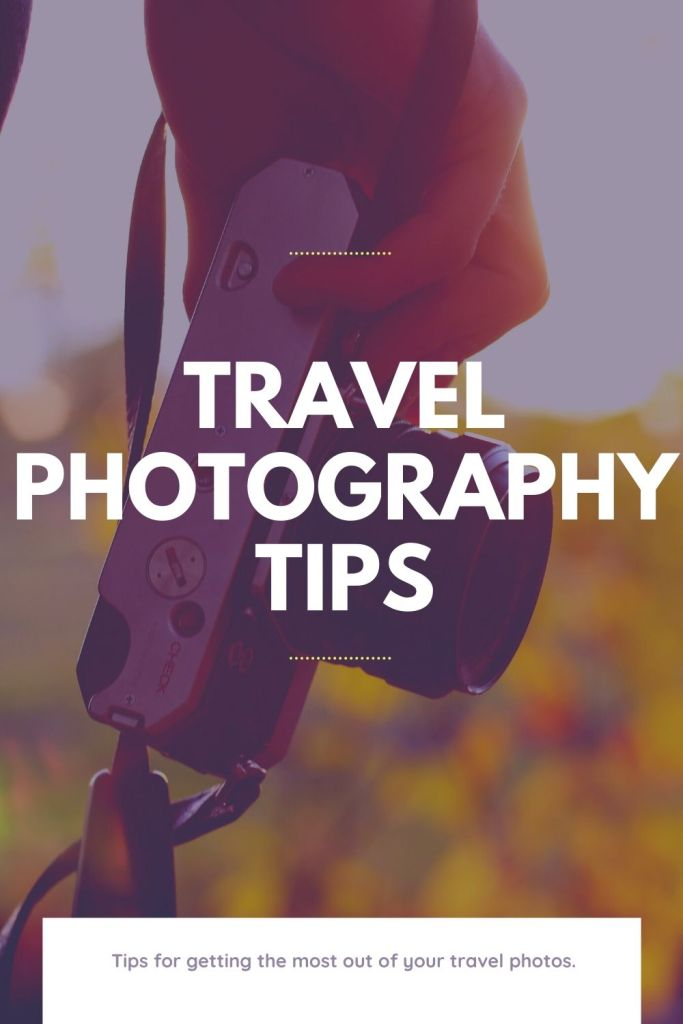 Photography, travel, tips, tricks, improve, beginners,