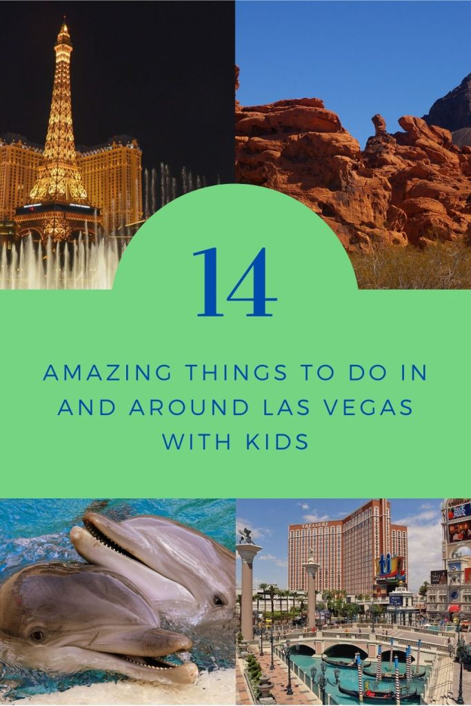 14 Amazing things to do in Vegas with Kids, Visiting Las Vegas with Kids