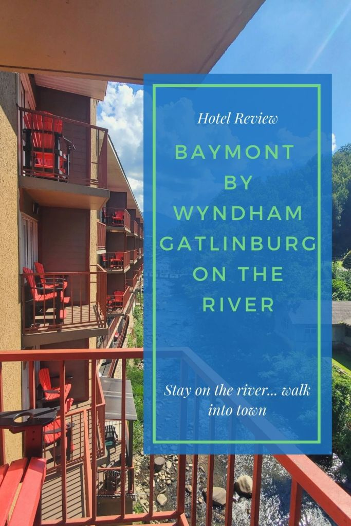 hotel review, Gatlinburg, Pigeon Forge, Tennessee, TN, Baymont, Wydham